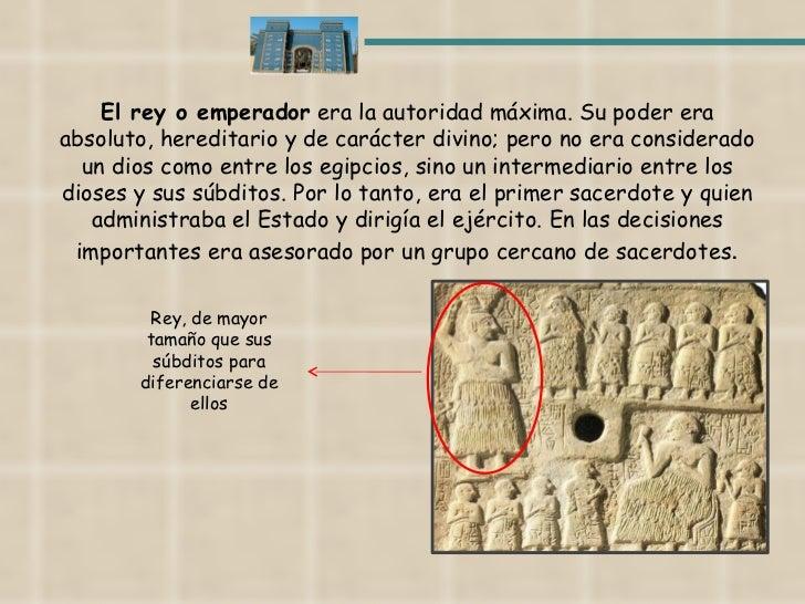 El rey o emperador  era la autoridad máxima. Su poder era absoluto, hereditario y de carácter divino; pero no era consider...
