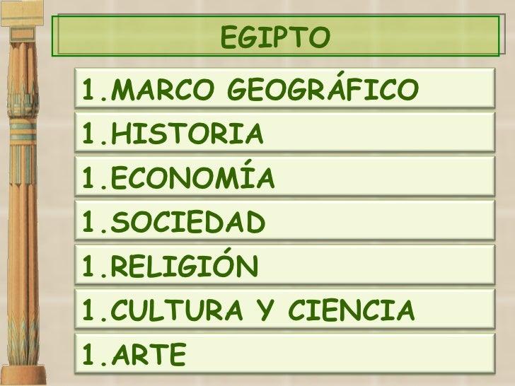 EGIPTO <ul><li>MARCO GEOGRÁFICO </li></ul><ul><li>HISTORIA </li></ul><ul><li>ECONOMÍA </li></ul><ul><li>SOCIEDAD </li></ul...