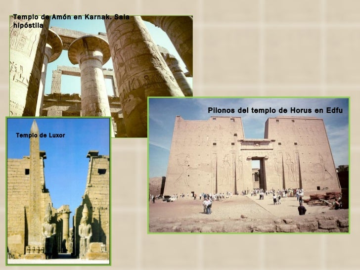 Templo de Amón en Karnak. Sala hipóstila Pilonos del templo de Horus en Edfu Templo de Luxor