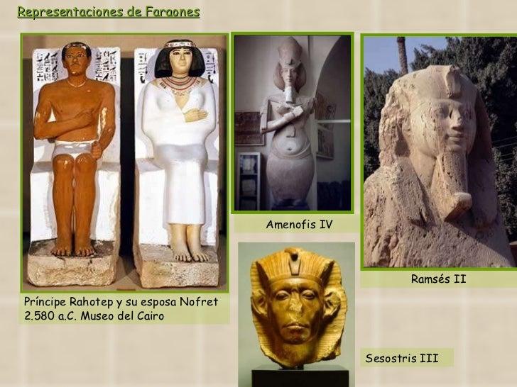 Representaciones de Faraones   Príncipe Rahotep y su esposa Nofret 2.580 a.C. Museo del Cairo Amenofis IV Ramsés II Sesost...