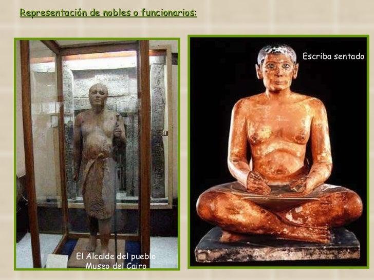 El Alcalde del pueblo Museo del Cairo Escriba sentado Representación de nobles o funcionarios: