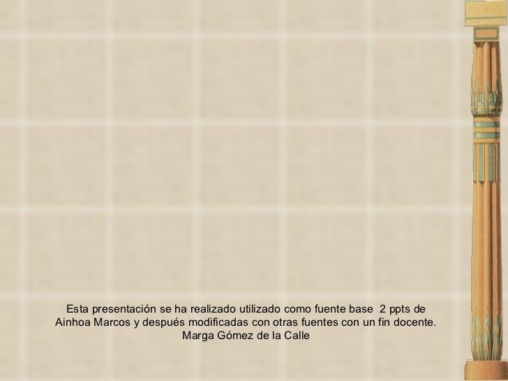 Esta presentación se ha realizado utilizado como fuente base  2 ppts de Ainhoa Marcos y después modificadas con otras fuen...