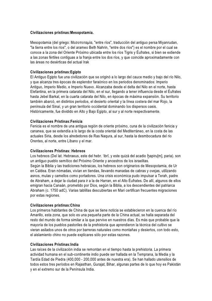"""Civilizaciones pristinas:Mesopotamia.  Mesopotamia (del griego: Μεσοποταμία, """"entre ríos"""", traducción del antiguo persa Mi..."""