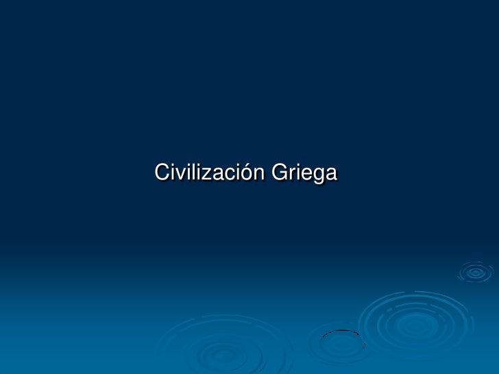 Civilización Griega <br />