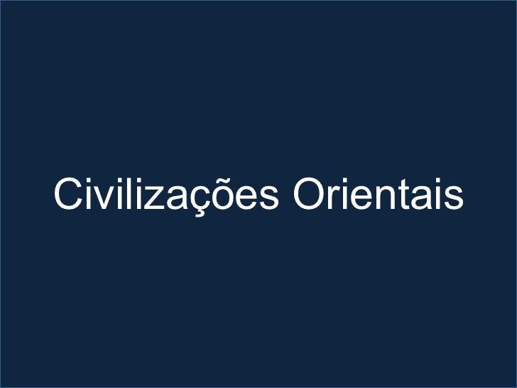 Civilizações Orientais