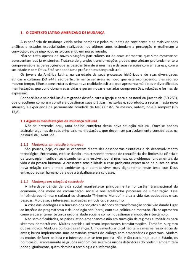 1. O CONTEXTO LATINO-AMERICANO DE MUDANÇA A experiência de mudança vivida pelos homens e pelas mulheres do continente e as...