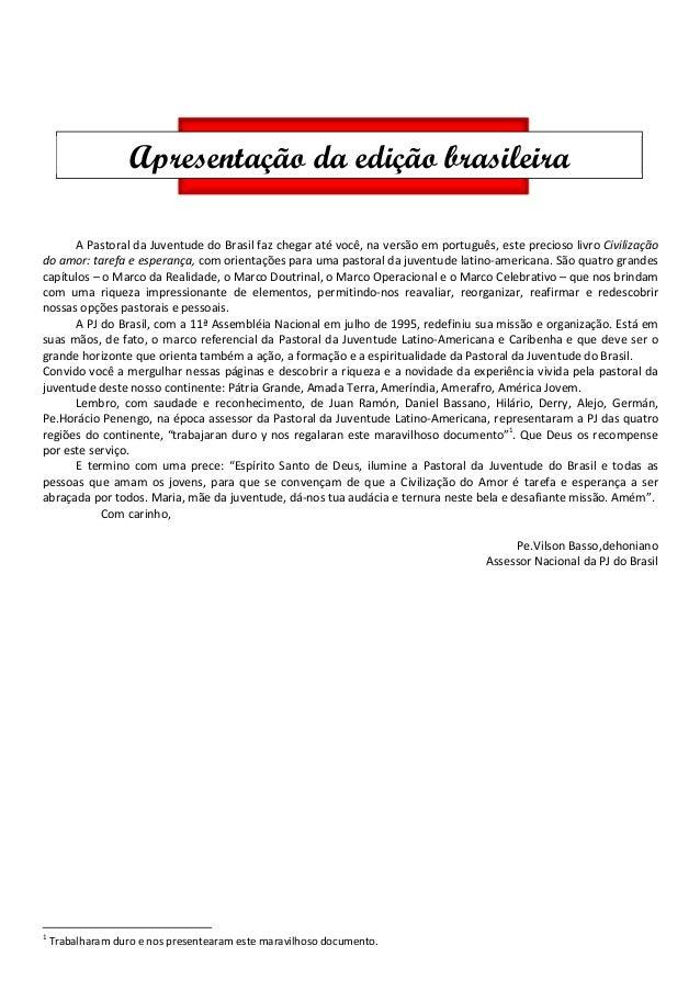A Pastoral da Juventude do Brasil faz chegar até você, na versão em português, este precioso livro Civilização do amor: ta...