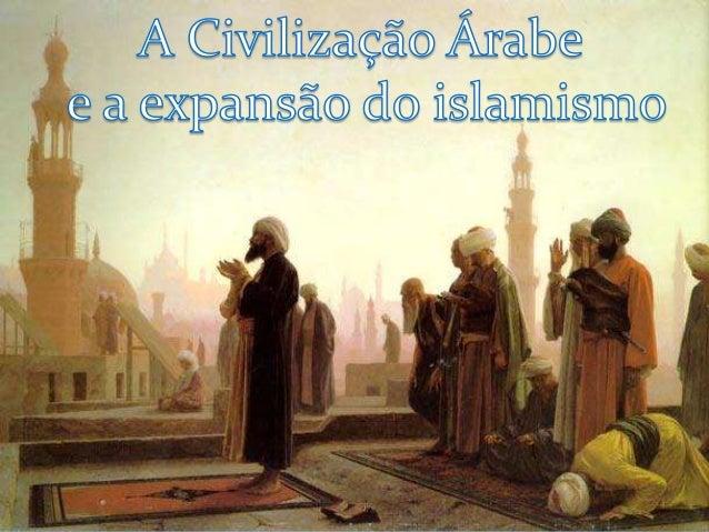  Existem hoje aproximadamente 1,5  bilhão de muçulmanos espalhados  pelo mundo. Embora a maior parte  deles seja árabe, e...
