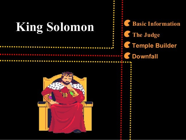 King Solomon Basic Information The Judge Temple Builder Downfall