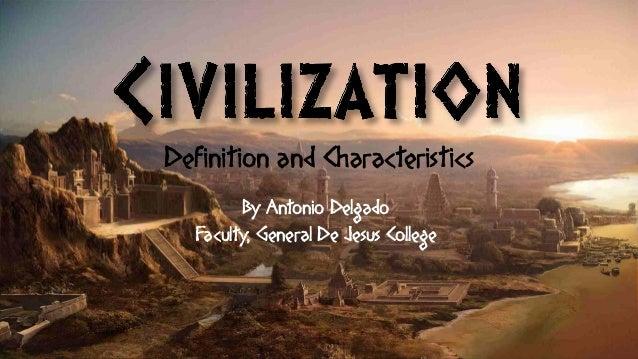 Definition and Characteristics By Antonio Delgado Faculty, General De Jesus College