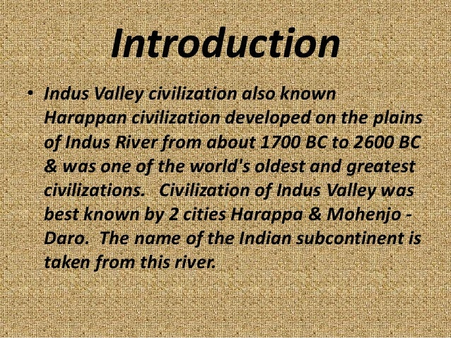 an introduction to the history of the harrapan civilization The possible reasons for the decline of harappan civilization have  retrieved from    your introduction to the.