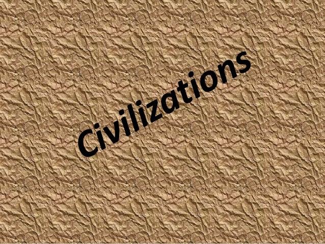 Contents• Indus Valley Civilization• Sumerians Civilization• Egyptian Civilization• Greek Civilization• Chinese Civilization