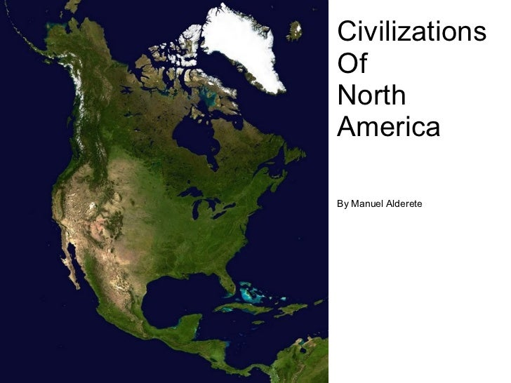 CivilizationsOf North America By Manuel Alderete