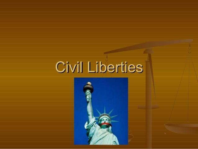 Civil LibertiesCivil Liberties