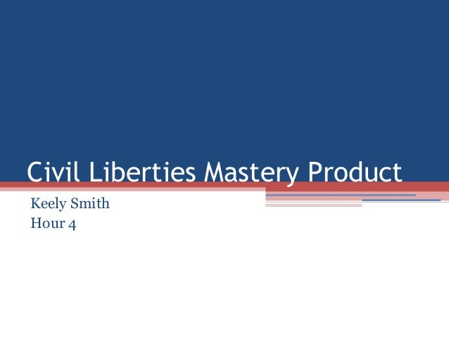 Civil Liberties Mastery Product Keely Smith Hour 4