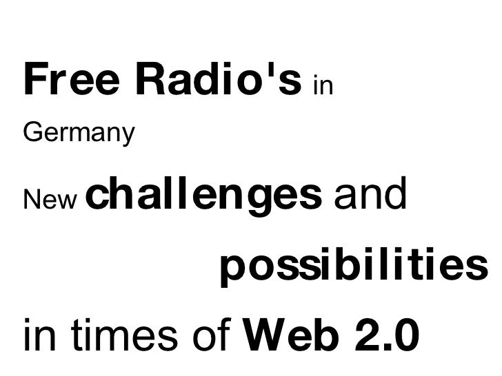 Free Radio's   in  Germany  New  challenges  and  possibilities   in times of  Web 2.0