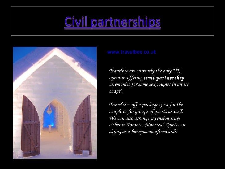 www.travelbee.co.uk   Travelbee are currently the only UK operator offering  civil partnership  ceremonies for same sex co...