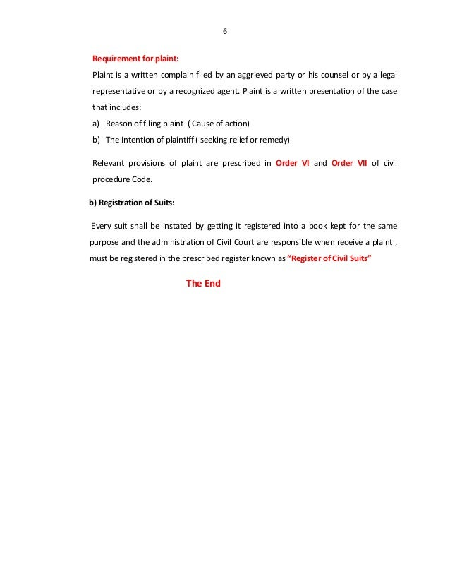 6 Requirement for plaint: Plaint is a written complain filed by an aggrieved party or his counsel or by a legal representa...