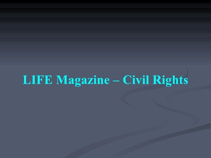 LIFE Magazine – Civil Rights