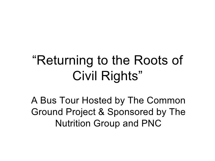 """ Returning to the Roots of Civil Rights"" A Bus Tour Hosted by The Common Ground Project & Sponsored by The Nutrition Grou..."