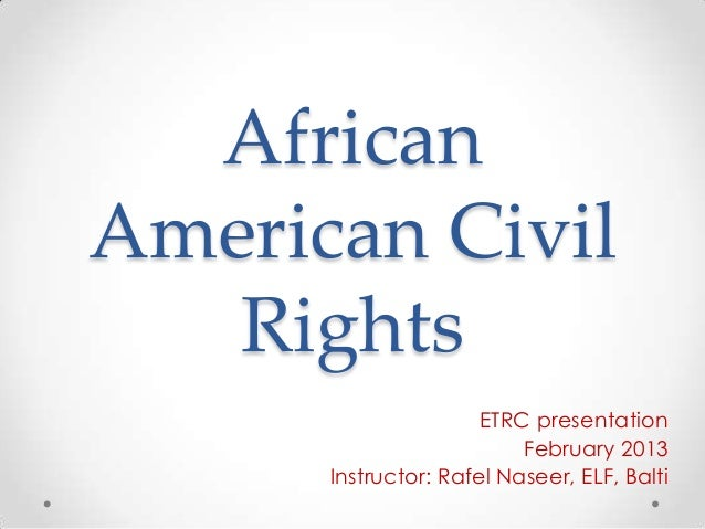AfricanAmerican Civil   Rights                      ETRC presentation                          February 2013      Instruct...