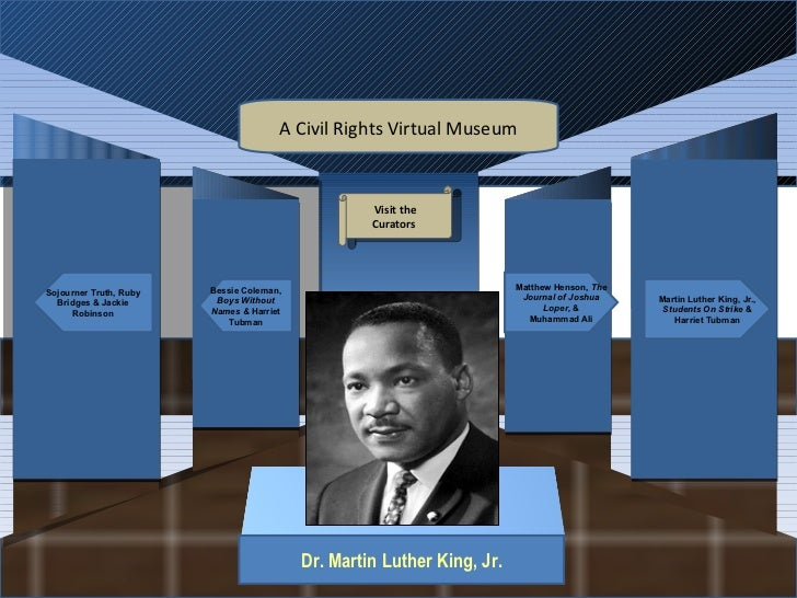 Museum Entrance Dr. Martin Luther King, Jr. Sojourner Truth, Ruby Bridges & Jackie Robinson Bessie Coleman,  Boys Without ...