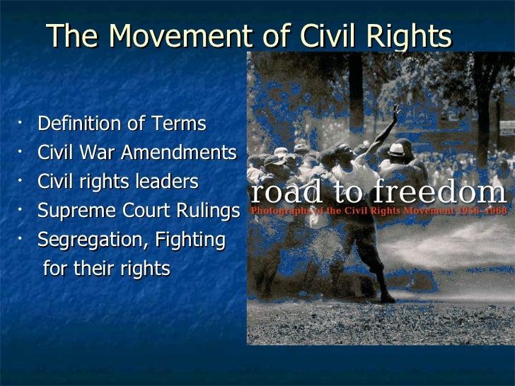 The Movement of Civil Rights <ul><li>Definition of Terms </li></ul><ul><li>Civil War Amendments </li></ul><ul><li>Civil ri...