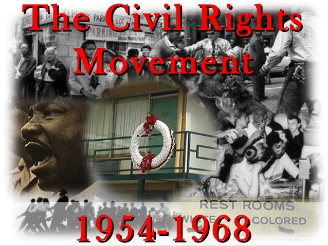 The Civil RightsThe Civil Rights MovementMovement 1954-19681954-1968