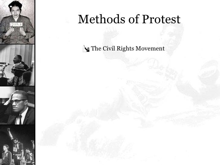 Methods of Protest <ul><li>The Civil Rights Movement </li></ul>