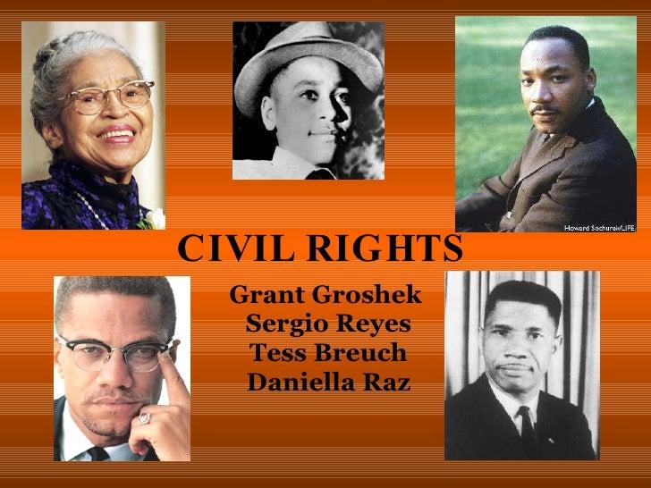 CIVIL RIGHTS Grant Groshek Sergio Reyes Tess Breuch Daniella Raz