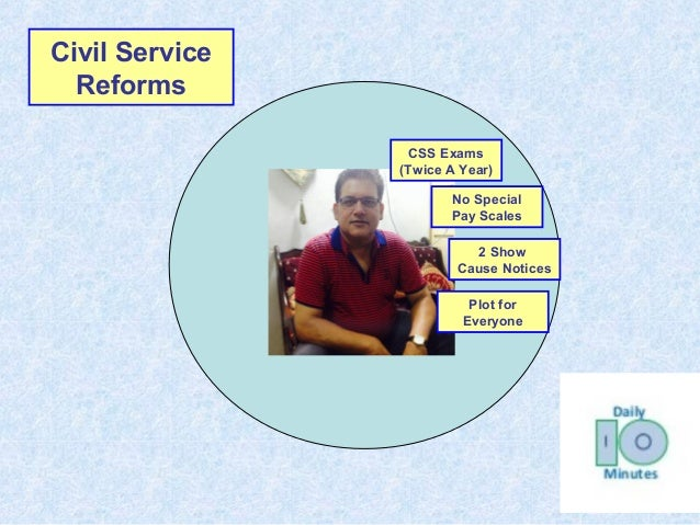 Civil Service Reforms Plot for Everyone 2 Show Cause Notices No Special Pay Scales CSS Exams (Twice A Year)