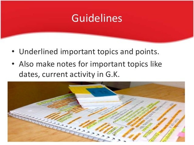 Guidelines • Underlined important topics and points. • Also make notes for important topics like dates, current activity i...