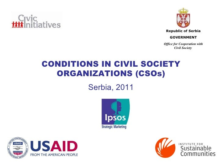CONDITIONS IN CIVIL S OCIETY  ORGANIZATIONS (CSOs) Serbia, 2011 Republic of Serbia GOVERNMENT Office for Cooperation with ...