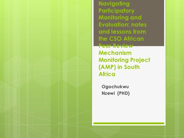 NavigatingParticipatoryMonitoring andEvaluation: notesand lessons fromthe CSO AfricanPeer ReviewMechanismMonitoring Projec...