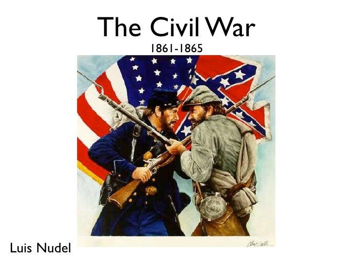 The Civil War                  1861-1865     Luis Nudel