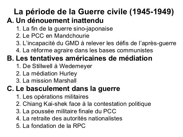 La période de la Guerre civile (1945-1949) A. Un dénouement inattendu 1. La fin de la guerre sino-japonaise 2. Le PCC en M...