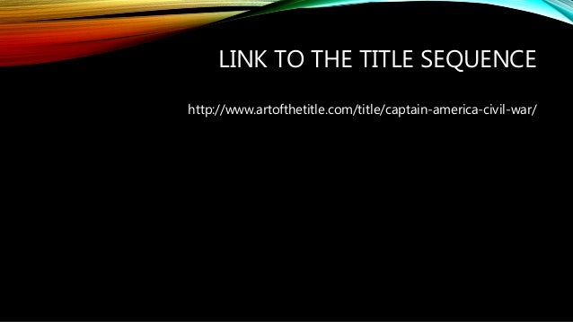 LINK TO THE TITLE SEQUENCE http://www.artofthetitle.com/title/captain-america-civil-war/
