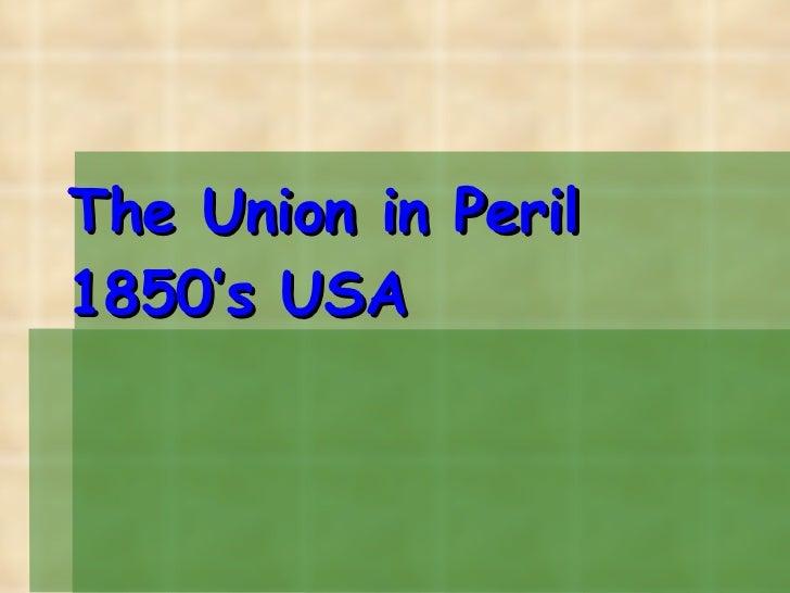 The Union in Peril 1850's USA
