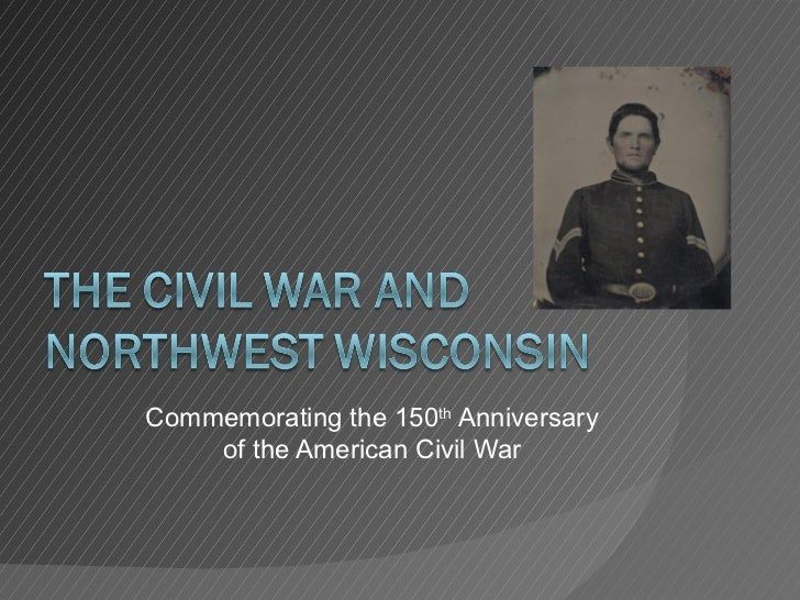 Commemorating the 150th Anniversary    of the American Civil War
