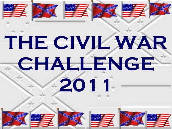 THE CIVIL WAR CHALLENGE 2011