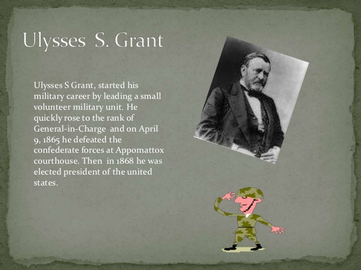 ulysses s grant term paper Ulysses s grant, jr here are the recollections of ulysses s grant, jr (1852-1929), the second son of ulysses s grant he was popularly known as buck.