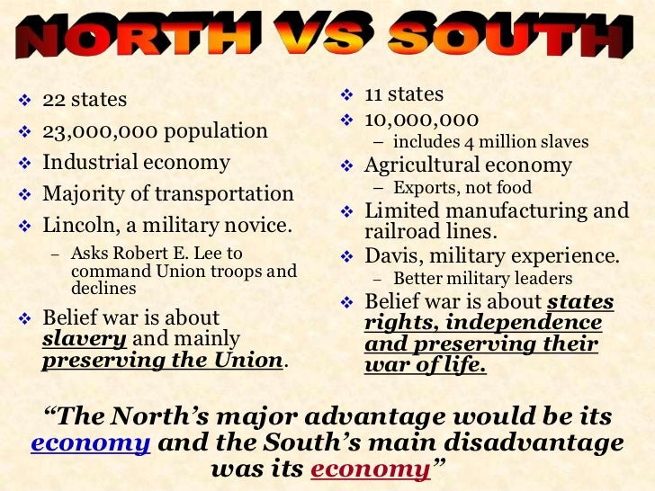 advantages and disadvantages on the north and south civil war A simple lesson i like to do to motivate students to learn about the advantages  and disadvantages the north and the south had during the civil war is to play a.
