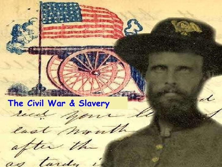 The Civil War & Slavery