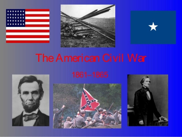 TheAmerican Civil War 1861–1865