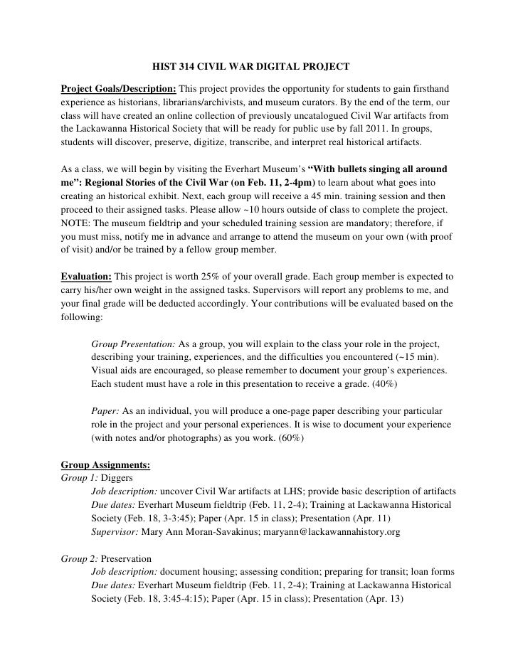HIST 314 CIVIL WAR DIGITAL PROJECTProject Goals/Description: This project provides the opportunity for students to gain fi...