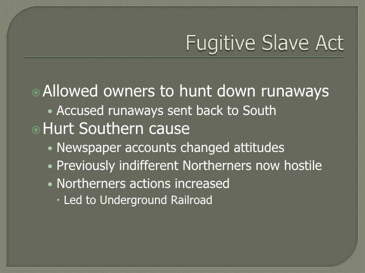 an overview of the fugitive slave act and the kansas nebraska act The kansas–nebraska act of popular sovereignty and the political polarization over the compromise of 1850 and the fugitive slave act 3 bleeding kansas.
