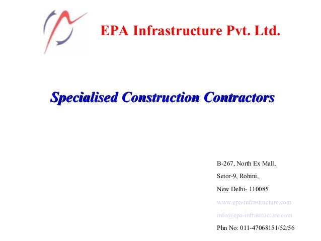 EPA Infrastructure Pvt. Ltd. Specialised Construction ContractorsSpecialised Construction Contractors B-267, North Ex Mall...