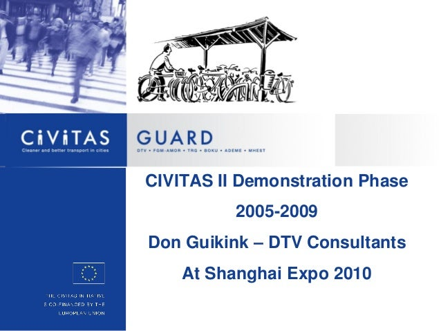 CIVITAS II Demonstration Phase          2005-2009Don Guikink – DTV Consultants    At Shanghai Expo 2010