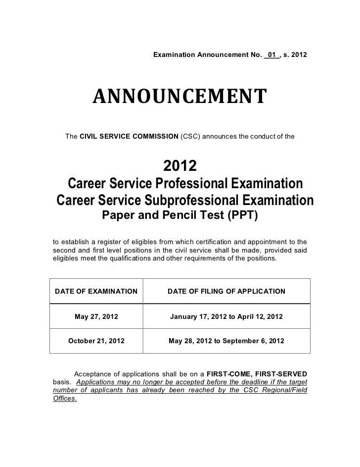 Examination Announcement No. 01 , s. 2012            ANNOUNCEMENT    The CIVIL SERVICE COMMISSION (CSC) announces the cond...