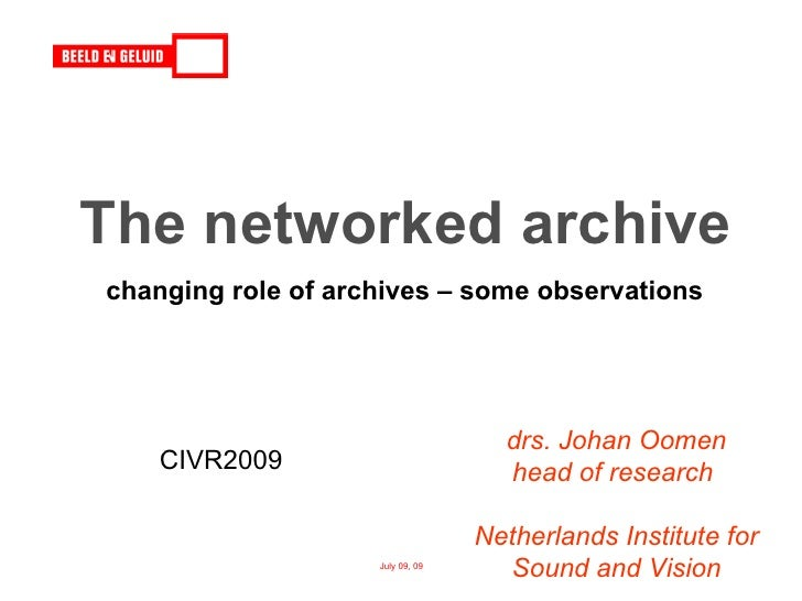 The networked archive changing role of archives – some observations                                         drs. Johan Oom...
